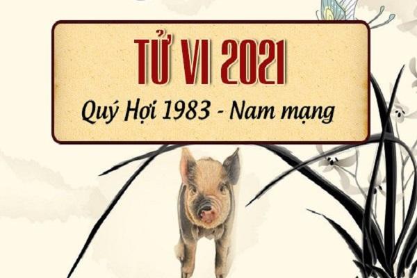 Tử vi năm 2021 tuổi QUÝ HỢI sinh năm 1983 [Nam Mạng]