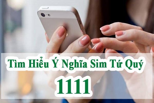Tìm hiểu ý nghĩa sim tứ quý 1111, điều bạn cần biết?-2